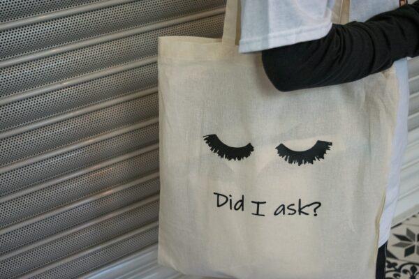 'Did I Ask' Tote Bag